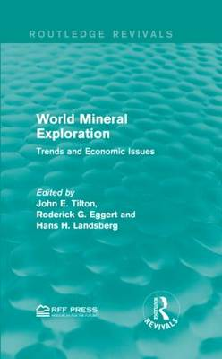 World Mineral Exploration: Trends and Economic Issues - Routledge Revivals (Hardback)