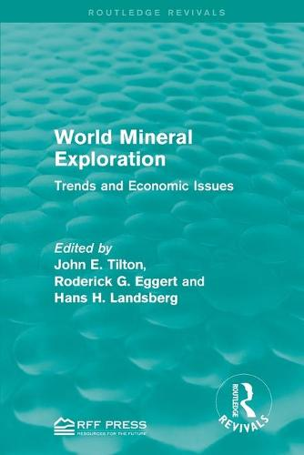 World Mineral Exploration: Trends and Economic Issues (Paperback)