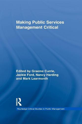 Making Public Services Management Critical - Routledge Critical Studies in Public Management (Paperback)