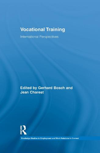 Vocational Training: International Perspectives - Routledge Studies in Employment and Work Relations in Context (Paperback)