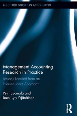 Management Accounting Research in Practice: Lessons Learned from an Interventionist Approach (Paperback)