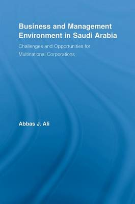Business and Management Environment in Saudi Arabia: Challenges and Opportunities for Multinational Corporations (Paperback)
