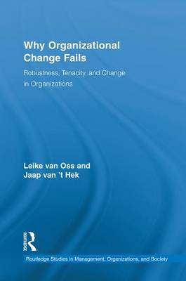 Why Organizational Change Fails: Robustness, Tenacity, and Change in Organizations (Paperback)