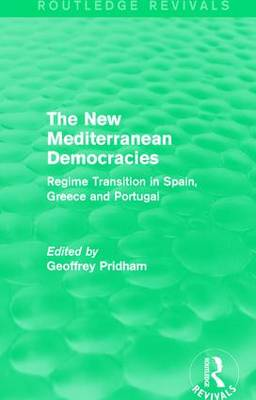 The New Mediterranean Democracies: Regime Transition in Spain, Greece and Portugal (Paperback)