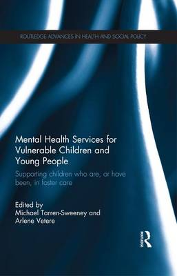 Mental Health Services for Vulnerable Children and Young People: Supporting Children who are, or have been, in Foster Care (Paperback)
