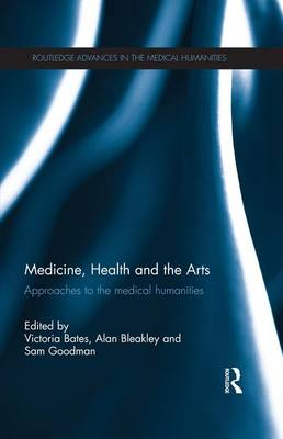 Medicine, Health and the Arts: Approaches to the Medical Humanities (Paperback)