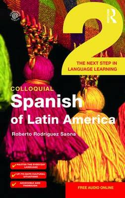 Colloquial Spanish of Latin America 2: The Next Step in Language Learning (Paperback)