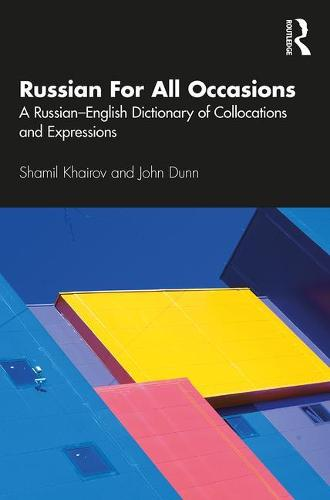 Russian For All Occasions: A Russian-English Dictionary of Collocations and Expressions (Paperback)