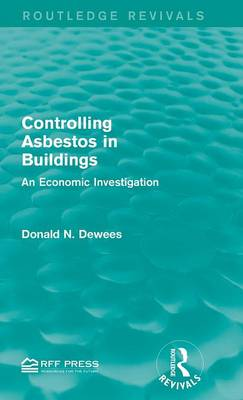 Controlling Asbestos in Buildings: An Economic Investigation - Routledge Revivals (Hardback)