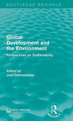 Global Development and the Environment: Perspectives on Sustainability - Routledge Revivals (Hardback)