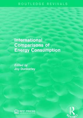 International Comparisons of Energy Consumption - Routledge Revivals (Hardback)