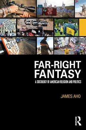 Far-Right Fantasy: A Sociology of American Religion and Politics (Paperback)