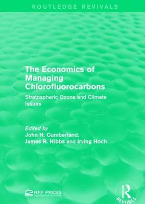 The Economics of Managing Chlorofluorocarbons: Stratospheric Ozone and Climate Issues (Paperback)