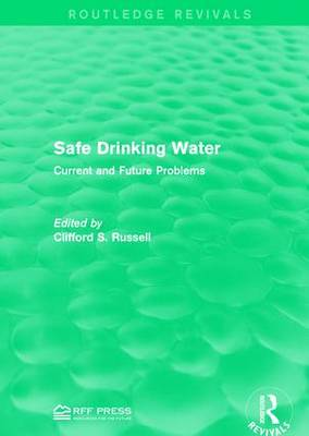 Safe Drinking Water: Current and Future Problems - Routledge Revivals (Hardback)