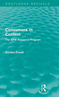 Consumers in Context: The BPM Research Program - Routledge Revivals (Hardback)
