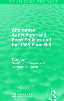 Alternative Agricultural and Food Policies and the 1985 Farm Bill (Paperback)
