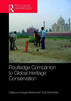 Routledge Companion to Global Heritage Conservation (Hardback)