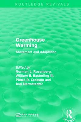 Greenhouse Warming: Abatement and Adaptation - Routledge Revivals (Hardback)