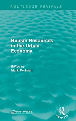 Human Resources in the Urban Economy - Routledge Revivals (Hardback)