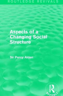 Aspects of a Changing Social Structure - Routledge Revivals (Hardback)
