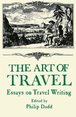 The Art of Travel: Essays on Travel Writing (Paperback)