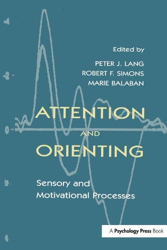 Attention and Orienting: Sensory and Motivational Processes (Paperback)