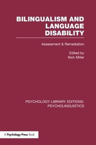 Bilingualism and Language Disability (PLE: Psycholinguistics): Assessment and Remediation - Psychology Library Editions: Psycholinguistics (Paperback)