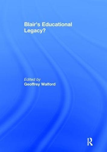 Blair's Educational Legacy? (Paperback)