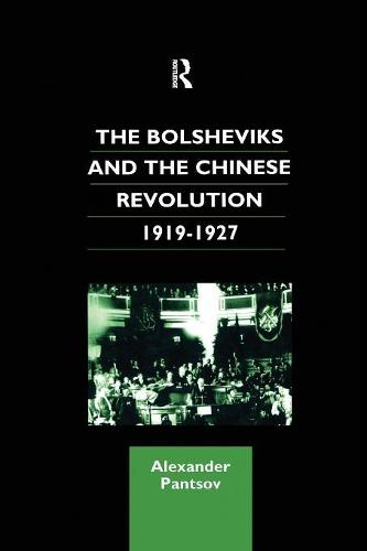 The Bolsheviks and the Chinese Revolution 1919-1927 - Chinese Worlds (Paperback)