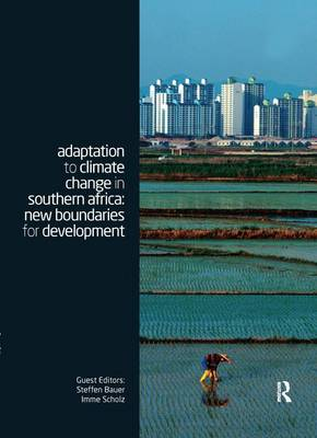 Adaptation to Climate Change in Southern Africa: New Boundaries for Development - Climate and Development Series (Paperback)