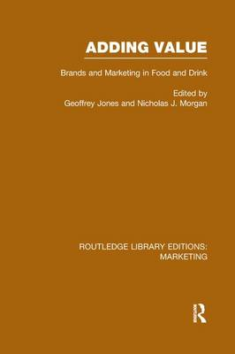 Adding Value: Brands and Marketing in Food and Drink - Routledge Library Editions: Marketing (Paperback)