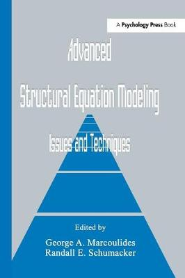 Advanced Structural Equation Modeling: Issues and Techniques (Paperback)
