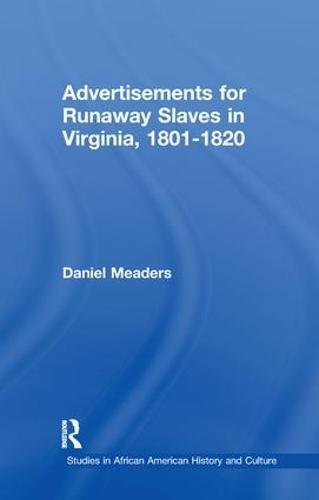 Advertisements for Runaway Slaves in Virginia, 1801-1820 - Studies in African American History and Culture (Paperback)