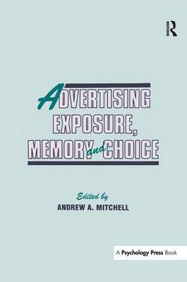 Advertising Exposure, Memory and Choice (Paperback)