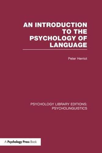 An Introduction to the Psychology of Language (PLE: Psycholinguistics) - Psychology Library Editions: Psycholinguistics (Paperback)