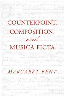 Counterpoint, Composition and Musica Ficta - Criticism and Analysis of Early Music (Paperback)