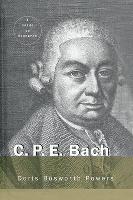 C.P.E. Bach: A Guide to Research - Routledge Music Bibliographies (Paperback)
