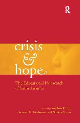 Crisis and Hope: The Educational Hopscotch of Latin America - Reference Books in International Education (Paperback)