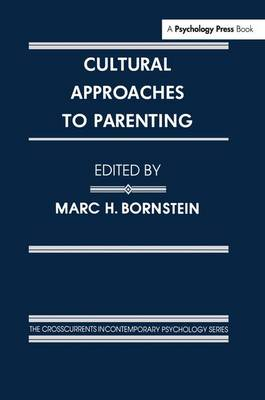 Cultural Approaches To Parenting - Crosscurrents in Contemporary Psychology Series (Paperback)