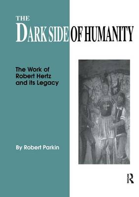 The Dark Side of Humanity: The Work of Robert Hertz and its Legacy (Paperback)