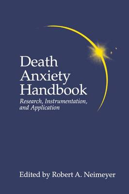 Death Anxiety Handbook: Research, Instrumentation, And Application - Death, Education, Aging and Health Care (Paperback)