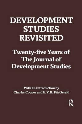"Development Studies Revisited: Twenty-five Years of the ""Journal of Development Studies"" (Paperback)"