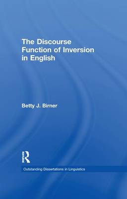 The Discourse Function of Inversion in English - Outstanding Dissertations in Linguistics (Paperback)