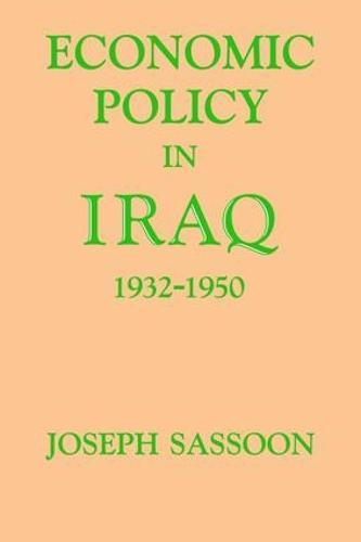 Economic Policy in Iraq, 1932-1950 (Paperback)