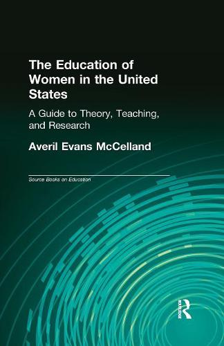 The Education of Women in the United States: A Guide to Theory, Teaching, and Research - Labor in America (Paperback)
