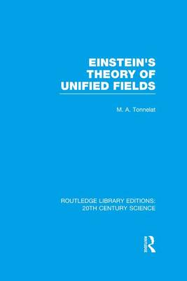 Einstein's Theory of Unified Fields - Routledge Library Editions: 20th Century Science (Paperback)
