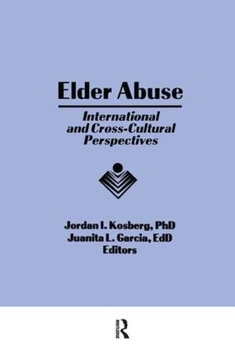Elder Abuse: International and Cross-Cultural Perspectives (Paperback)