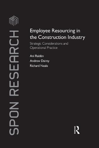 Employee Resourcing in the Construction Industry: Strategic Considerations and Operational Practice - Spon Research (Paperback)