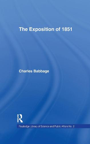 Exposition of 1851: Or Views of the Industry, The Science and the Government of England (Paperback)