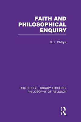 Faith and Philosophical Enquiry - Routledge Library Editions: Philosophy of Religion (Paperback)